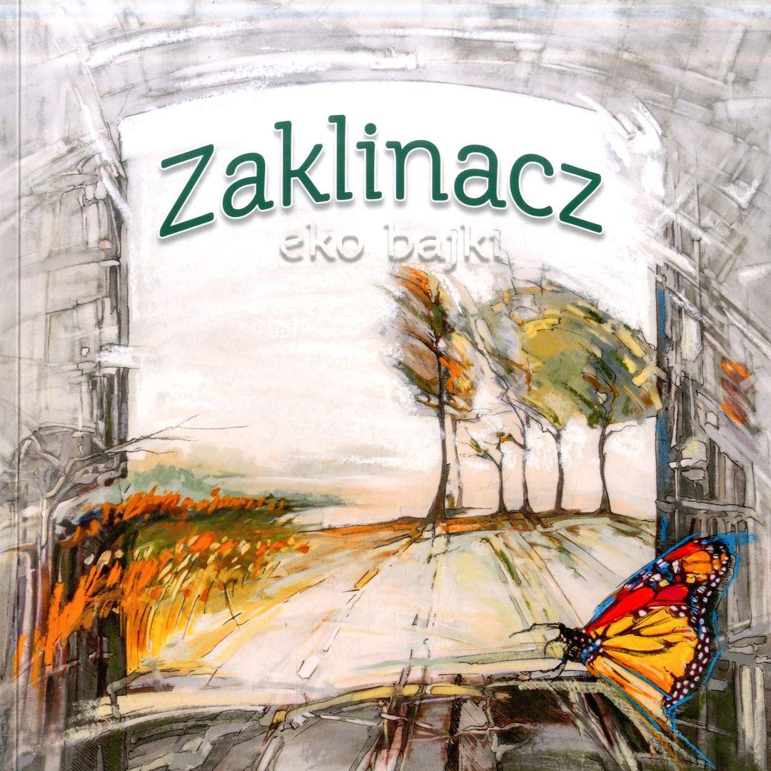Znalezione obrazy dla zapytania Aleksandra Gołębiewska Zaklinacz - Eko bajki