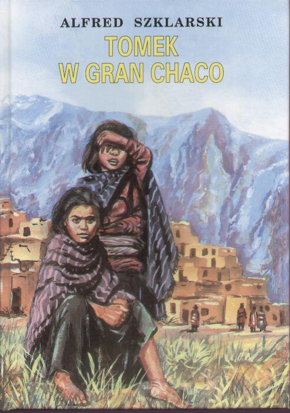 Znalezione obrazy dla zapytania Alfred Szklarski : Tomek w Gran Chaco 1992