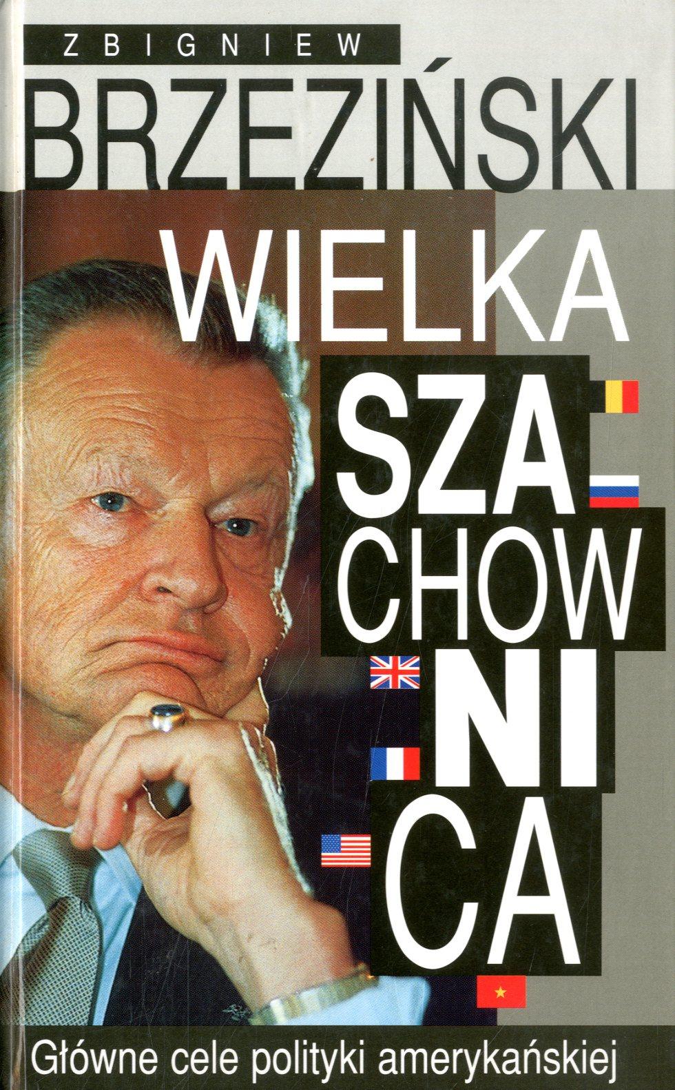 Znalezione obrazy dla zapytania Zbigniew Brzeziński Wielka szachownica - Główne cele polityki amerykańskiej
