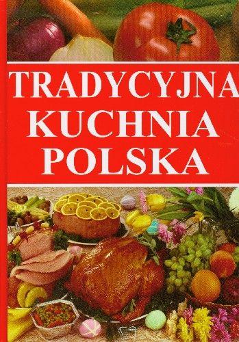 Tradycyjna Kuchnia Polska Elżbieta Gontarska Wbibliotecepl