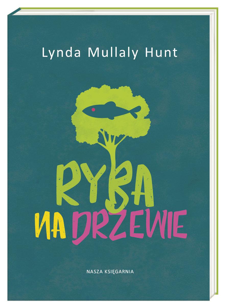 Ryba na drzewie lynda mullaly hunt for Fish in a tree by lynda mullaly hunt