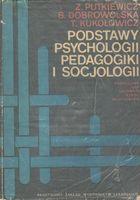 Znalezione obrazy dla zapytania Zygmunt Putkiewicz Barbara Dobrowolska Teresa Kukołowicz Podstawy psychologii, pedagogiki i socjologii