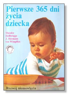 Znalezione obrazy dla zapytania Hellbrugge Hermann von Wimpffen Pierwsze 365 dni życia dziecka - rozwój niemowlęcia