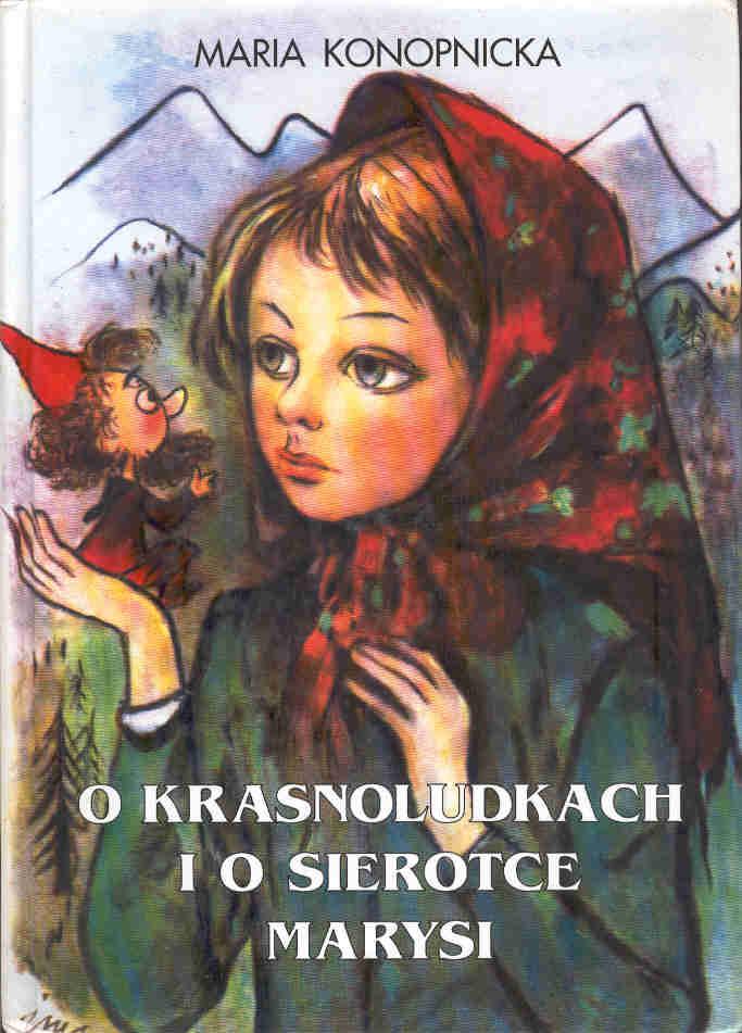 O Krasnoludkach I O Sierotce Marysi Maria Konopnicka