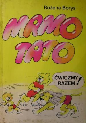 """Mamo, tato ćwiczmy razem!"""" Bożena Borys - w.bibliotece.pl"""