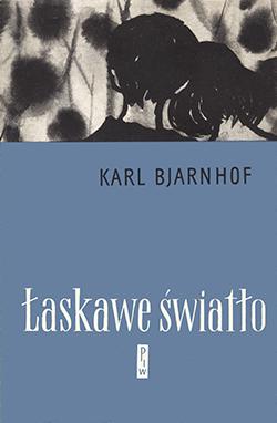 Znalezione obrazy dla zapytania Karl Bjarnhof Łaskawe światło