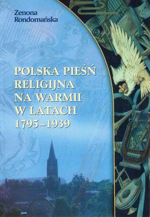 Znalezione obrazy dla zapytania Zenona Rondomańska Polska pieśń religijna na Warmii w latach 1795-1939