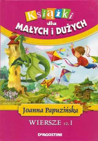 Wiersze Cz 1 Joanna Papuzińska Wbibliotecepl