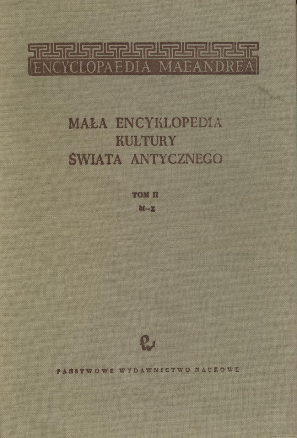 Znalezione obrazy dla zapytania Mała encyklopedia kultury świata antycznego Tom II M-Z